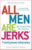 All Men Are Jerks - Until Proven Otherwise, Daylle Deanna Schwartz, 1440562784
