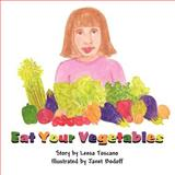 Eat Your Vegetables, Leesa Toscano, 1462652786