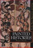 Painted Histories : Early Maori Figurative Painting, Neich, Roger, 1869402782