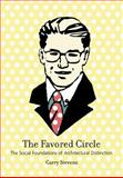 The Favored Circle : The Social Foundations of Architectural Distinction, Stevens, Garry, 0262692783