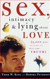 Sex, Intimacy and Lying about Love, Thom W. King, 060980278X
