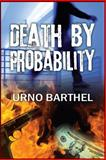 Death by Probability, Urno Barthel, 1478722789