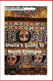 Sheila's Guide to North Ethiopia, Sheila Simkin, 148114278X