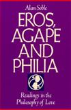 Eros, Agape and Philia : Readings in the Philosophy of Love, Soble, Alan, 1557782784