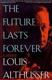 The Future Lasts Forever, Louis Althusser, 1565842782