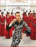 The Meanings of Dress, 3rd Edition, Andrew Reilly, Kimberly A. Miller-Spillman, Patricia Hunt-Hurst, 160901278X