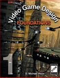Video Game Design Foundations, D. Michael Ploor, 1619602784