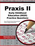 Praxis II Early Childhood Education Practice Questions : Praxis II Practice Tests and Review for the Praxis II Subject Assessments, Praxis II Exam Secrets Test Prep Team, 1630942782