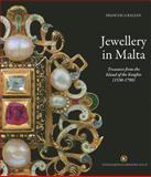 Jewellery in Malta : Treasures from the Island of the Knights (1530-1798), Balzan, Francesca, 9993272787