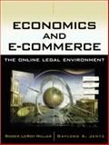 Economics and E-Commerce : The Online Legal Environment, Miller, Roger LeRoy and Jentz, Gaylord A., 0324122780