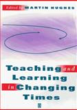 Teaching and Learning in Changing Times, , 0631192786