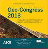Geo-Congress 2013 : Stability and Performance of Slopes and Embankments III (Geotechnical Special Publication 231), Christopher L. Meehan, Daniel Pradel, Miguel A. Pando, Joseph F. Labuz, 0784412782