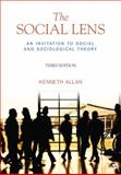 The Social Lens : An Invitation to Social and Sociological Theory, Allan, Kenneth, 1412992788