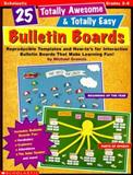 25 Totally Awesome and Totally Easy Bulletin Boards, Michael Gravois, 0439052785