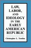 Law, Labor, and Ideology in the Early American Republic 9780521432788