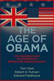 The Age of Obama : The Changing Place of Minorities in British and American Society, Clark, Tom and Putnam, Robert D., 0719082781