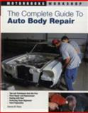 The Complete Guide to Auto Body Repair, Dennis W. Parks, 0760332789