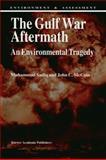 The Gulf War Aftermath : An Environmental Tragedy, Sadiq, Muhammad and McCain, John C., 0792322789