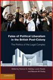 Fates of Political Liberalism in the British Post-Colony : The Politics of the Legal Complex, , 1107682789
