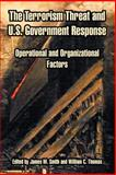 The Terrorism Threat and U. S. Government Response : Operational and Organizational Factors, , 1410212785