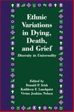 Ethnic Variations in Dying, Death and Grief : Diversity in Universality, , 1560322780