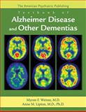 The American Psychiatric Publishing Textbook of Alzheimer Disease and Other Dementias, Weiner, Myron F. and Lipton, Anne M., 1585622788