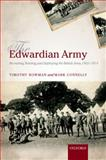 The Edwardian Army : Manning, Training, and Deploying the British Army, 1902-1914, Bowman, Timothy and Connelly, Mark, 0199542783