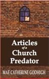 Articles of a Church Predator, Mae Catherine Godhigh, 0615642780