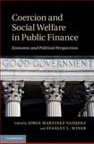 Coercion and Social Welfare in Public Finance : Economic and Political Perspectives, , 1107052785