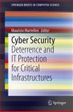 Cyber Security : Deterrence and IT Protection for Critical Infrastructures, , 3319022784