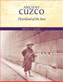 Ancient Cuzco : Heartland of the Inca, Bauer, Brian S., 0292702795