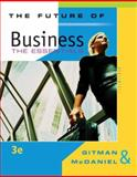 The Future of Business : The Essentials, Gitman, Lawrence J. and McDaniel, Carl, 0324542798