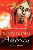 Surviving Americ, Larry Charles Peterson, 1477142797