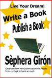 Write a Book, Publish a Book, Sephera Giron, 1484142799