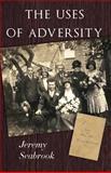 The Uses of Adversity, Jeremy Seabrook, 1500352799
