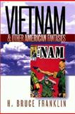 Vietnam and Other American Fantasies, Franklin, H. Bruce, 1558492798