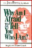 Why Am I Afraid to Tell You Who I Am?, Powell, John, 1559242795