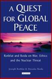 Quest for Global Peace : Rotblat and Ikeda on War, Ethics and the Nuclear Threat, Rotblat, Joseph and Ikeda, Daisaku, 1845112792