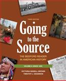 Going to the Source, Volume 2: Since 1865 : The Bedford Reader in American History, Brown, Victoria Bissell and Shannon, Timothy J., 0312652798