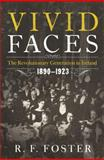 Vivid Faces, R. F. Foster, 0393082792