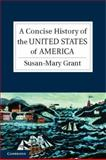 A Concise History of the United States of America, Susan-Mary Grant, 0521612799