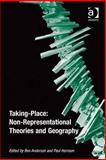Taking Place : Non-Representational Theories and Geography, , 0754672794