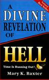 A Divine Revelation of Hell, Mary K. Baxter, 0883682796