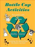 Bottlecap Activities, Kathy Cisneros, 0893342793