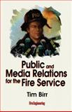 Public and Media Relations for the Fire Service, Birr, Tim, 0912212799