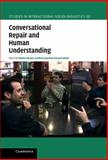 Conversational Repair and Human Understanding, Steven Jones, M. Lynne Murphy, Carita Paradis, Caroline Willners, 1107002796