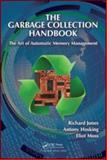 Advanced Garbage Collection : Algorithms for Automatic Dynamic Memory Management, Jones, Richard and Hosking, Antony, 1420082795