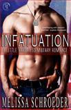 Infatuation: a Little Harmless Military Romance, Melissa Schroeder, 1475082797