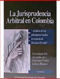 La Jurisprudencia Arbitral en Colombia : Análisis de Los Principales Laudos, en Materia de Derecho Privado, López Blanco, Hernán Fabio and Alvarez Niño, Olga Lucía, 9586162796