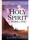 The Holy Spirit at Work in You, Eugene H. Lowe, 0979322790